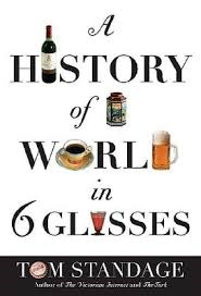 "six glasses by tom standage essay A history of the world in 6 glasses connects the span of human history to 6 different i've finished ""a history of the world in 6 glasses"" by tom standage."